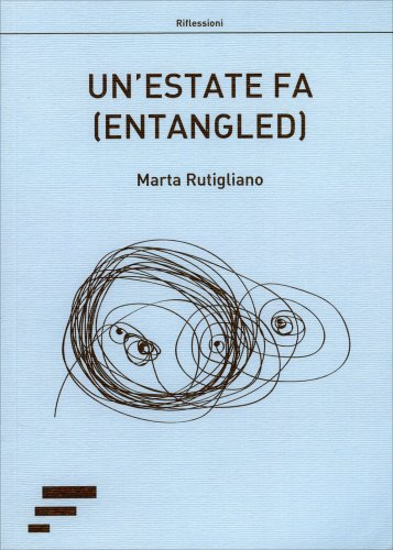 Un'Estate Fa (Entangled)