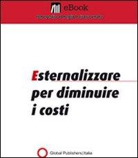 Esternalizzare per Diminuire i Costi (eBook)