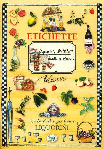 Etichette Adesive - Liquorini, Distillati, Aceto e Vino....