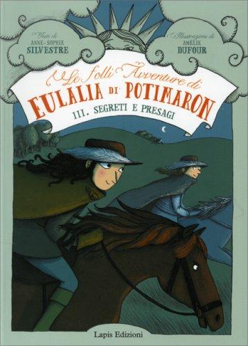 Le Folli Avventure di Eulalia di Potimaron - Vol. 3 Segreti e Presagi