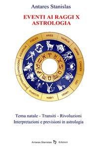 Eventi ai Raggi X - Astrologia (eBook)