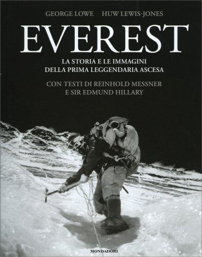 Everest - La Storia e le Immagini della Prima Leggendaria Ascesa