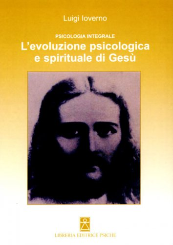 L'Evoluzione Psicologica e Spirituale di Gesù