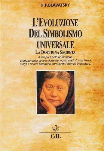L'Evoluzione del Simbolismo Universale - La Dottrina Segreta