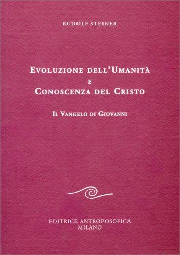 Evoluzione dell'Umanità Ee Conoscenza del Cristo