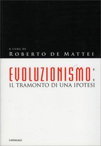 Evoluzionismo il Tramonto di una Ipotesi