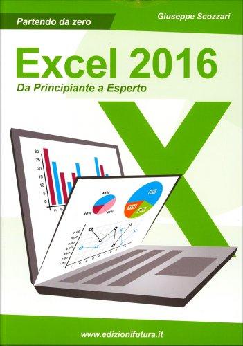 Excel 2016 - Da Principiante a Esperto