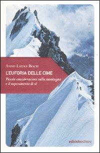 L'Euforia delle Cime - Anne-Laure Boch