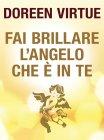 Fai Brillare l'Angelo che è in Te (eBook)