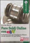 Fare Soldi Online con Ebay (eBook)