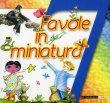 7 Favole in Miniatura