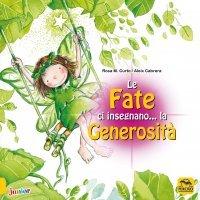 LE FATE CI INSEGNANO... LA GENEROSITà di Aleix Cabrera, Rosa M. Curto