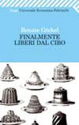 FINALMENTE LIBERI DAL CIBO di Renate Gockel