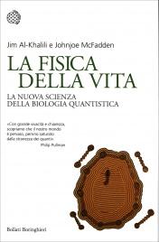 LA FISICA DELLA VITA La Nuova Scienza della Biologia Quantistica di Jim Al-Khalili, Johnjoe McFadden