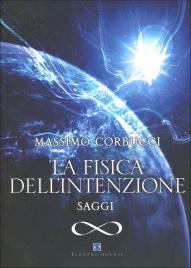 LA FISICA DELL'INTENZIONE di Massimo Corbucci