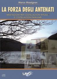 LA FORZA DEGLI ANTENATI Meditazioni per costellazioni rituali® e costellazioni familiari