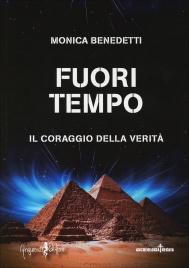 FUORI TEMPO Il coraggio della verità di Monica Benedetti