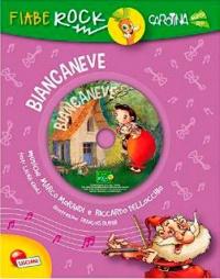 Fiabe Rock - Biancaneve -Con CD Allegato