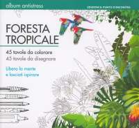 Foresta Tropicale - Album Antistress