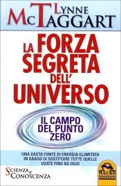 La Forza Segreta Dell'Universo - Il Campo del Punto Zero Edizione 2015