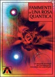 Frammenti di Una Rosa Quantica...