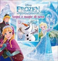 Sogni e Magie di Neve. Frozen il Regno di Ghiaccio