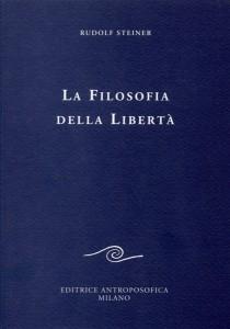LA FILOSOFIA DELLA LIBERTà di Rudolf Steiner