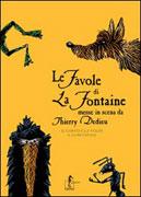 LE FAVOLE DI LA FONTAINE - IL CORVO E LA VOLPE E ALTRE FAVOLE Messe in scena da Thierry Dedieu di Jean de La Fontaine, Thierry Dedieu