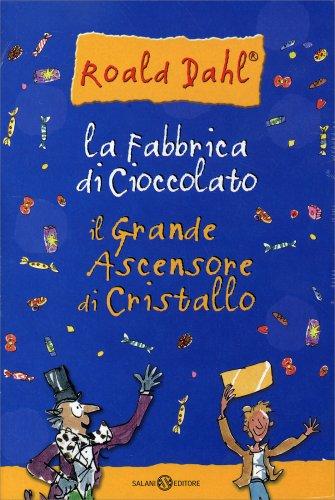 La Fabbrica di Cioccolato - Il Grande Ascensore di Cristallo - Cofanetto 2 Libri