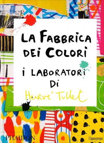 La Fabbrica dei Colori - I Laboratori di Hervé Tullet