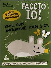 Faccio Io! Rane, Gufi, Tartarughe, Volpi & Co.