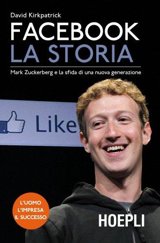 Facebook. La Storia (eBook)