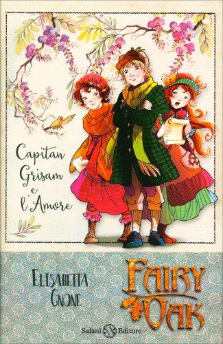 Capitan Grisam e l'Amore - Fairy Oak Vol. 4