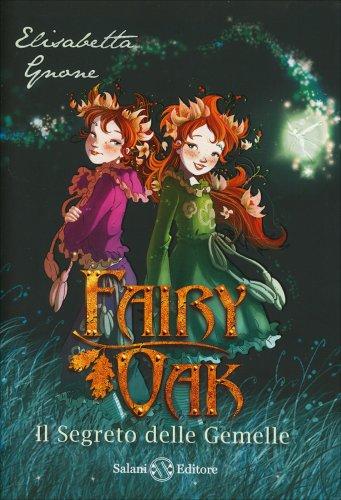 Il Segreto delle Gemelle - Fairy Oak Vol. 1