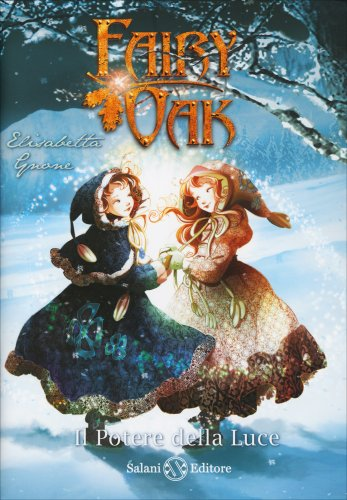 Il Potere della Luce - Fairy Oak Vol. 3