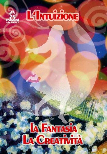 L'Intuizione, la Fantasia, la Creatività - CD