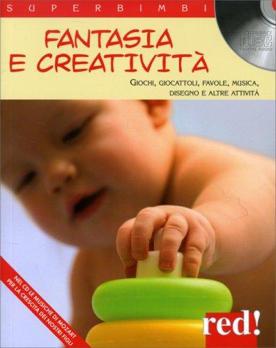 Fantasia e Creatività - Con CD Allegato