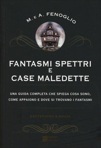 Fantasmi, Spettri e Case Maledette
