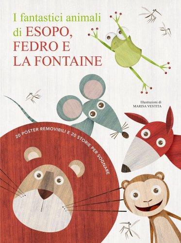 I Fantastici Animali di Esopo, Fedro e La Fontaine