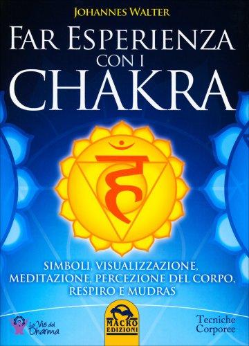 Far Esperienza con i Chakra