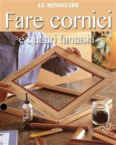 Fare Cornici e Quadri Fantasia (eBook)