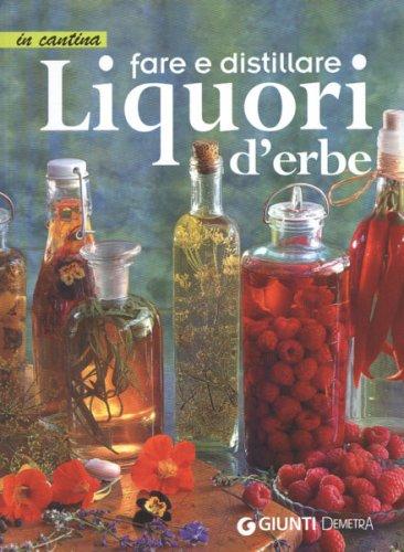 Come Fare i Liquori d'Erbe