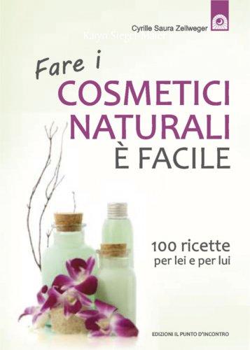 Fare i Cosmetici Naturali è Facile (eBook)