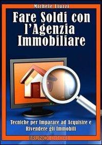 Fare Soldi con l'Agenzia Immobiliare (eBook)