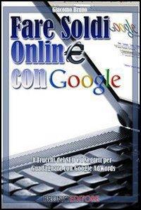 Fare Soldi Online con Google (eBook)
