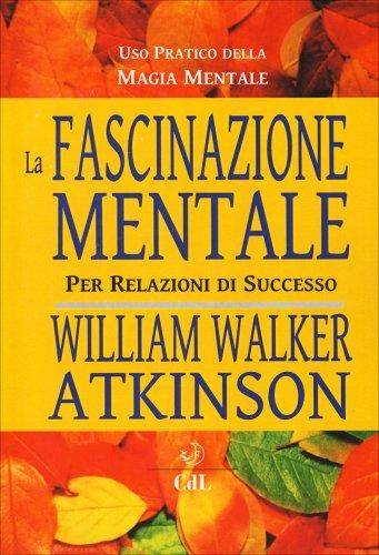 La Fascinazione Mentale per Relazioni di Successo