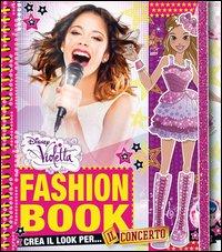 Fashion Book. Crea il Look per il Concerto! Violetta
