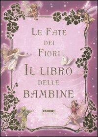 Le Fate dei Fiori - Il Libro delle Bambine