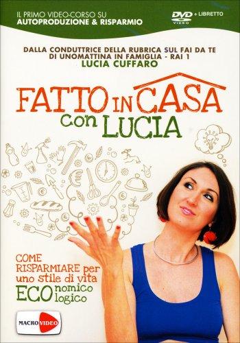 Fatto in Casa con Lucia - Videocorso in DVD