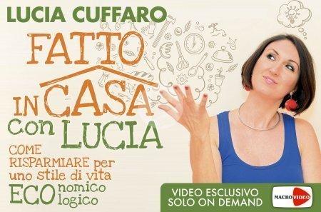 Fatto in Casa con Lucia (Videocorso Digitale)